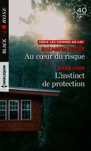 Elizabeth Heiter et Barb Han - Au coeur du risque - L'instinct de protection.
