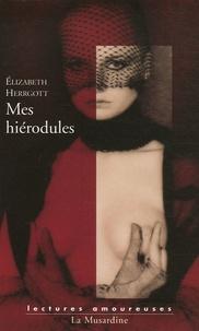 Elizabeth Herrgott - Mes hiérodules.