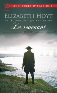 Elizabeth Hoyt - La légende des quatre soldats Tome 4 : Le revenant.