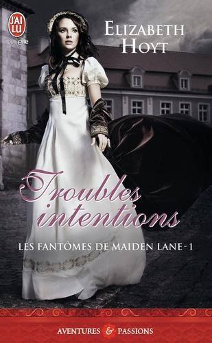 Elizabeth Hoyt - Les fantômes de Maiden Lane Tome 1 : Troubles intentions.