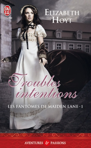Elizabeth Hoyt - Les fantômes de Maiden Lane Tome 1 : Troubles intentions.