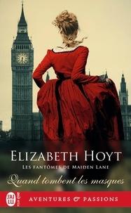 Elizabeth Hoyt - Les fantômes de Maiden Lane Tome 12 : Quand tombent les masques.