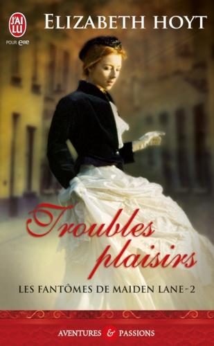 Les fantômes de Maiden Lane Tome 2 Troubles plaisirs
