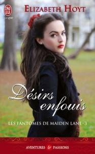 Elizabeth Hoyt - Les fantômes de Maiden Lane Tome 3 : Désirs enfouis.
