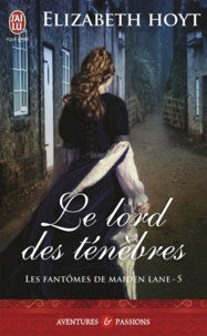 Elizabeth Hoyt - Les fantômes de Maiden Lane Tome 5 : Lord des ténèbres.