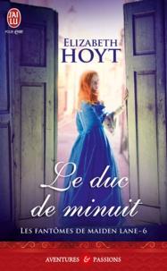 Elizabeth Hoyt - Les fantômes de Maiden Lane Tome 6 : Le duc de minuit.
