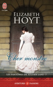 Elizabeth Hoyt - Les fantômes de Maiden Lane Tome 7 : Cher monstre.