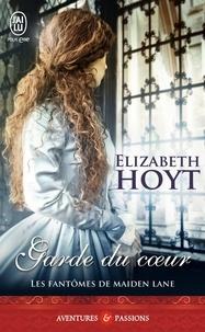 Elizabeth Hoyt - Les fantômes de Maiden Lane Tome 8 : Garde du coeur.