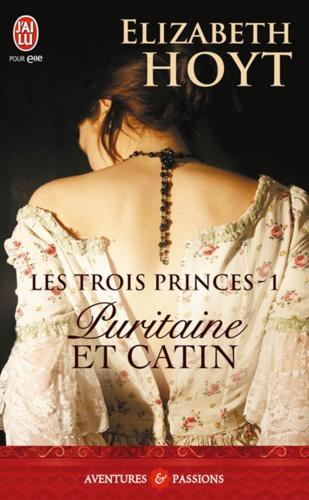 Elizabeth Hoyt - Les trois princes Tome 1 : Puritaine et catin.