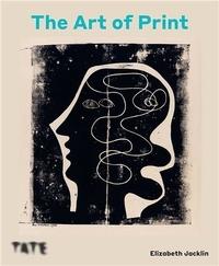 Elizabeth Jacklin - The Art Of Print : From Hogarth To Hockney.