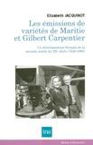Elizabeth Jacquinot - Les émissions de variétés de Maritie & Gilbert Carpentier (1948-1988) - Un divertissement français de la seconde moitié du XXe siècle.