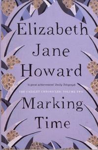 Elizabeth Jane Howard - The Cazalet Chronicle 2. Marking Time.