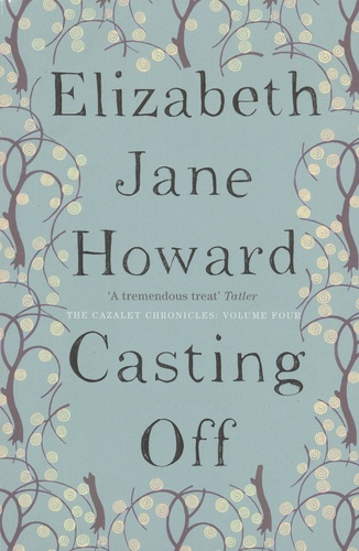 The Cazalet Chronicles Tome 4 Casting Off