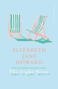 Elizabeth Jane Howard - The Light Years.
