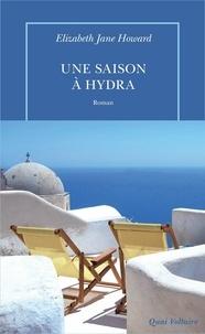 Elizabeth Jane Howard - Une saison à Hydra.