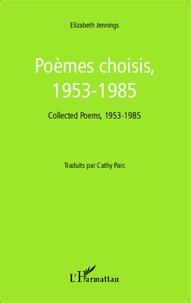 Elizabeth Jennings - Poèmes choisis, 1953-1985.