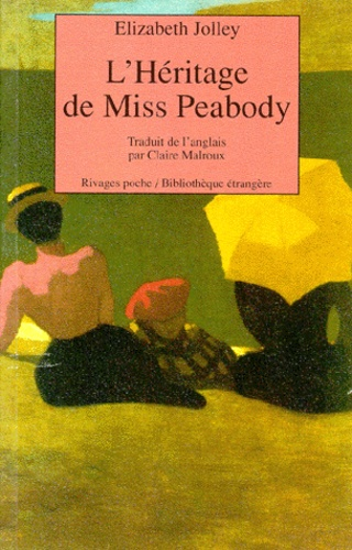 Elizabeth Jolley - L'héritage de Miss Peabody.