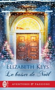 Elizabeth Keys - Le baiser de Noël.