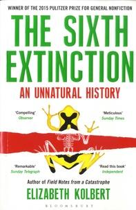 Elizabeth Kolbert - The Sixth Extinction - An Unnatural History.