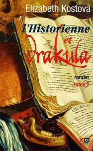 Elizabeth Kostova - L'historienne et Drakula Tome 1 : .