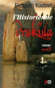 Elizabeth Kostova - L'historienne et Drakula Tome 2 : .