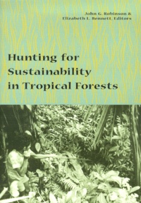 Elizabeth-L Bennett et John-G Robinson - Hunting for Sustainability in Tropical Forests.