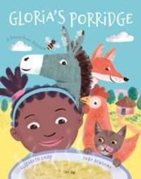 Elizabeth Laird et Toby Newsome - Gloria's Porridge.