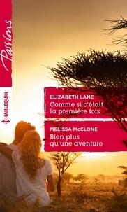 Elizabeth Lane et Melissa McClone - Comme si c'était la première fois - Bien plus qu'une aventure.
