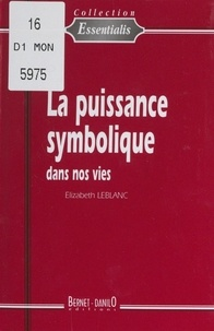 Elizabeth Leblanc - La puissance symbolique dans nos vies.