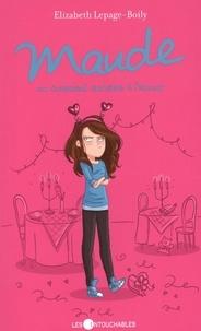 Elizabeth Lepage-Boily - Maude 06 : ou comment survivre à l'amour.