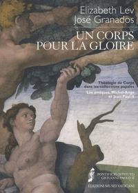 Elizabeth Lev et José Granados - Un corps pour la gloire - Théologie du corps dans les collections papales : les antiques, Michel-Ange et Jean-Paul II.
