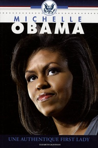 Elizabeth Lightfoot - Michelle Obama - Une authentique first lady.
