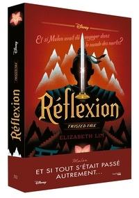 Elizabeth Lim - Réflexion - Et si Mulan avait dû voyager dans le monde des morts ?.