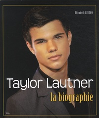 Elizabeth Linton - Taylor Lautner - La biographie.