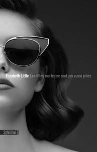 Elizabeth Little - Les filles mortes ne sont pas aussi jolies.