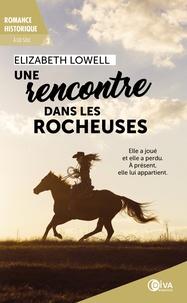 Elizabeth Lowell - A lui seul Tome 3 : Une rencontre dans les rocheuses.