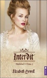 Elizabeth Lowell - Médiéval Tome 2 : Interdit.