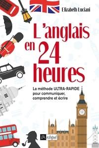 Elizabeth Luciani - L'anglais en 24 heures.