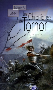 Elizabeth Lynn - Les Chroniques de Tornor Tome 1 : La Tour de guet ; Les Danseurs d'Arun.