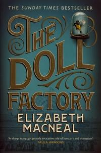 Elizabeth Macneal - The Doll Factory.