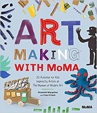 Art Making with MoMA - 20 Activities for Kids Inspired by Artists at The Museum of Modern Art.pdf