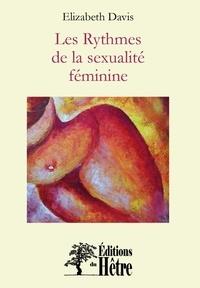 Elizabeth Marian Davis - Les rythmes de la sexualité féminine.