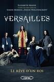 Elizabeth Massie - Versailles - Le rêve d'un roi.