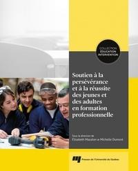 Elizabeth Mazalon et Michelle Dumont - Soutien à la persévérance et à la réussite des jeunes et des adultes en formation professionnelle.