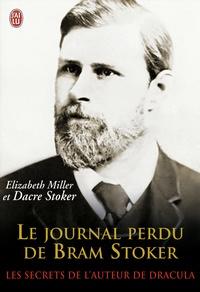 Elizabeth Miller et Dacre Stoker - Le journal perdu de Bram Stoker - Document.