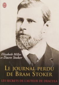 Elizabeth Miller et Dacre Stoker - Le journal perdu de Bram Stoker - Document.