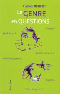 Elizabeth Montfort - Le Genre, en Questions....