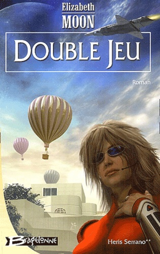 Elizabeth Moon - Heris Serrano Tome 2 : Double jeu.