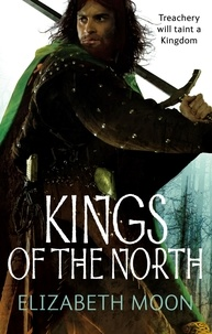 Elizabeth Moon - Kings Of The North - Paladin's Legacy: Book Two.