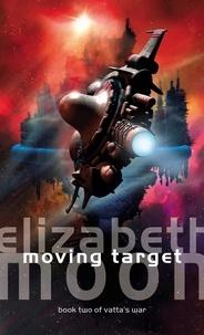 Elizabeth Moon - Moving Target - Vatta's War: Book Two.